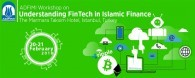 """ADFIMI Workshop on """"Understanding FinTech in Islamic Finance"""" in The Marmara Taksim Hotel, Istanbul, Turkey on 20-21 February 2018"""